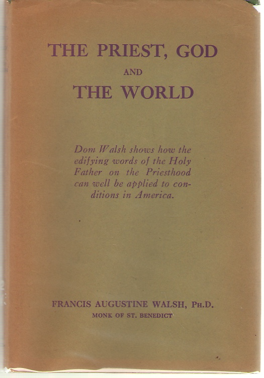 Image for The Priest, God And The World A Commentary on the Encyclical of Pope Pius XI, on the Catholic Priesthood