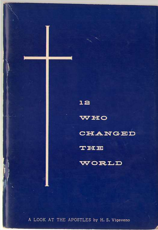 Image for Twelve Men Who Changed The World A Look At the Apostles