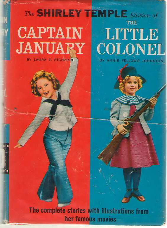Image for The Shirley Temple Edition of Captain January / The Little Colonel The Complete Stories with Illustrations from Her Famous Movies
