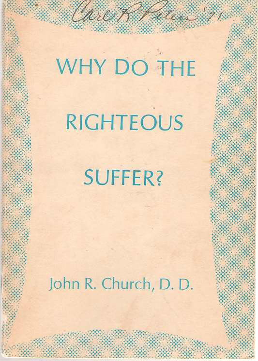 Image for Why Do The Righteous Suffer? And The All-sufficiency Of Christ