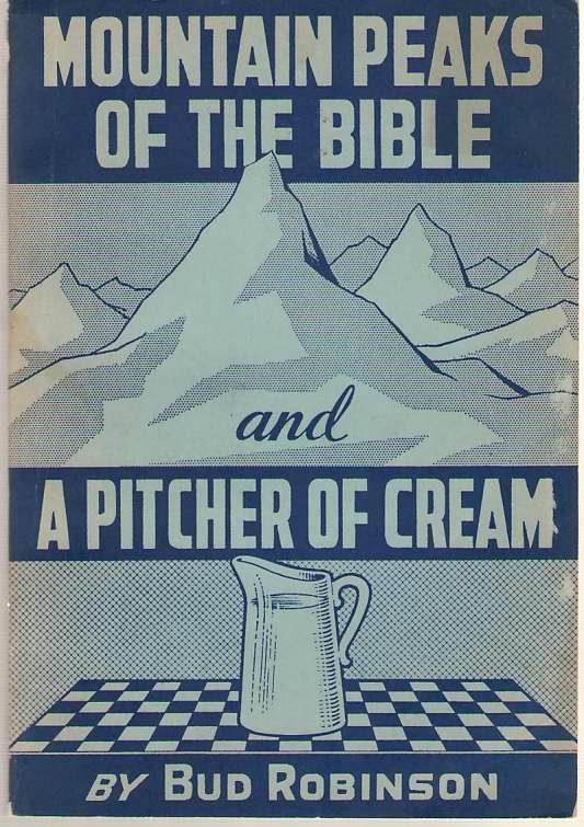 Image for Mountain Peaks of the Bible and A Pitcher of Cream