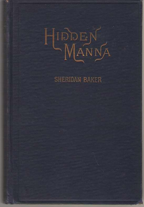 Image for Hidden Manna Being a View of Christian Holiness Taken from the Standpoint of Personal and General Experience, with Scriptural Confirmations Introduced with the Author's Experience