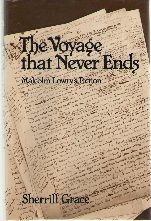 Image for Voyage That Never Ends  Malcolm Lowry's Fiction