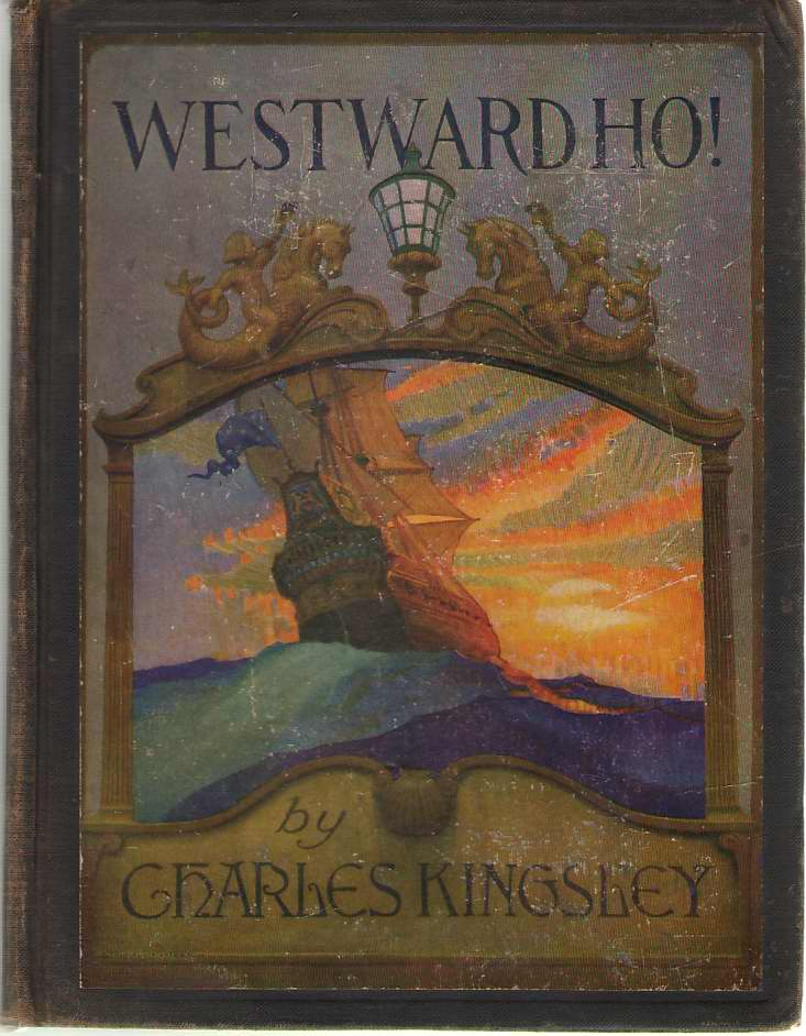 Image for Westward Ho! Or, the Voyage and Adventures of Sir Amyas Leigh, Knight, of Burrough, in the County of Devon, in the Reign of Her Most Glorious Majesty Queen Elizabeth