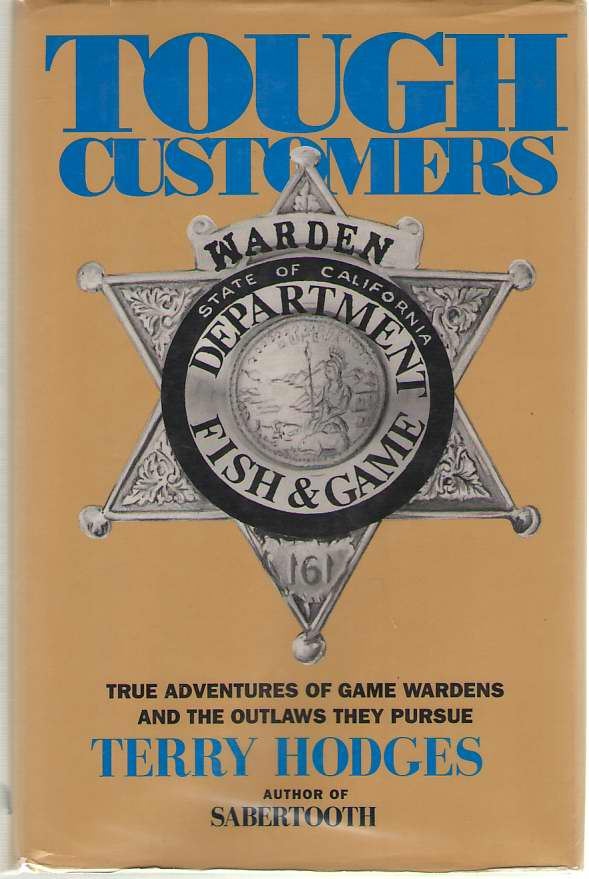 Image for Tough Customers   True Adventures of Game Wardens and the Outlaws They Pursue