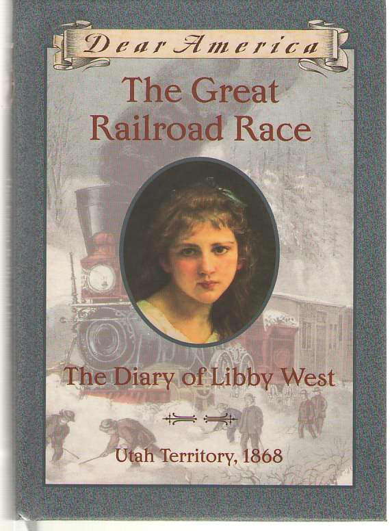 Image for The Great Railroad Race The Diary of Libby West