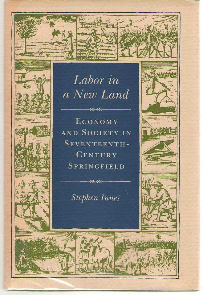 Image for Labor in a New Land  Economy and Society in Seventeenth-Century Springfield
