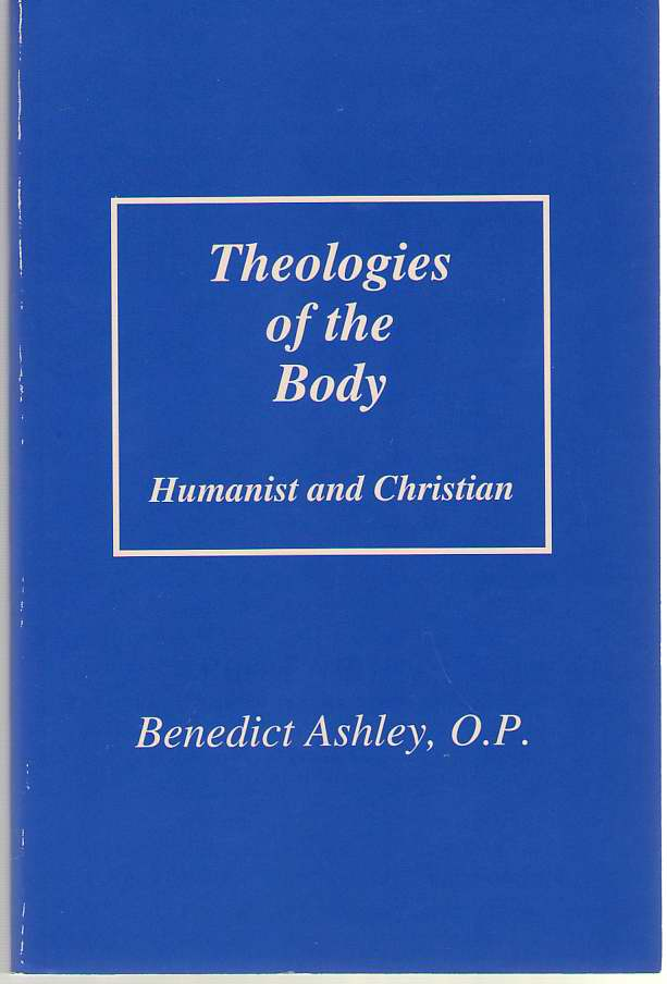 Image for Theologies of the Body  Humanist and Christian