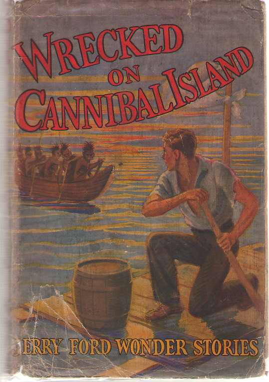 Image for Wrecked On Cannibal Island Or, Jerry Ford's Adventures Among Savages