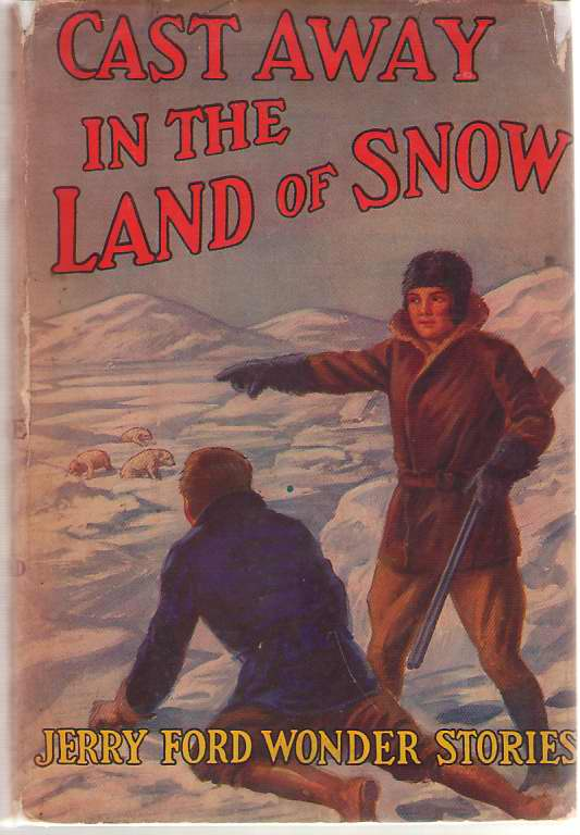 Image for Cast Away In The Land Of Snow Or, Jerry Ford Among the Polar Bears