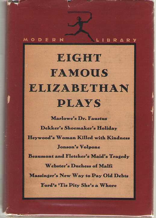 Image for Eight Famous Elizabethan Plays Dr. Faustus; Shoemaker's Holiday; Woman Killed with Kindness; Volpone; Maid's Tragedy; Duchess of Malfi; New Way to Pay Old Debts; 'tis Pity She's a Whore