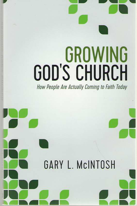 Image for Growing God's Church  How People Are Actually Coming to Faith Today
