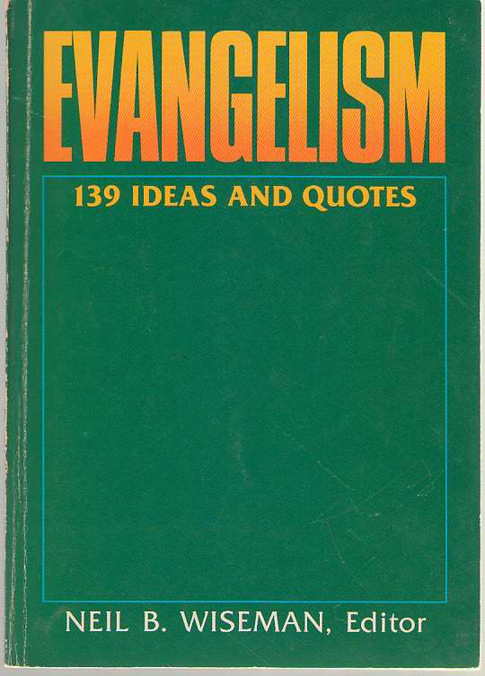Image for Evangelism  One Hundred and Thirty-Nine Ideas and Quotes