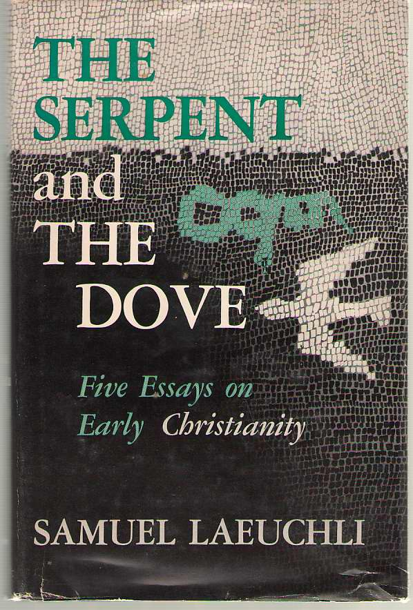 Image for The Serpent And The Dove Five Essays on Early Christianity