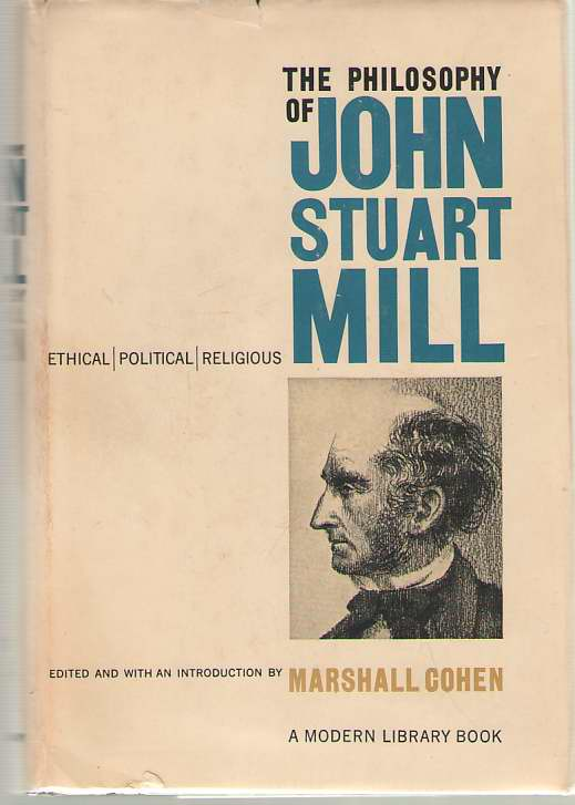 Image for The Philosophy of John Stuart Mill  Ethical, Political and Religious