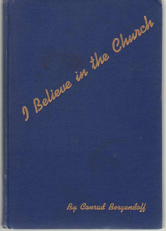 Image for I Believe in the Church  Confessions and Convictions