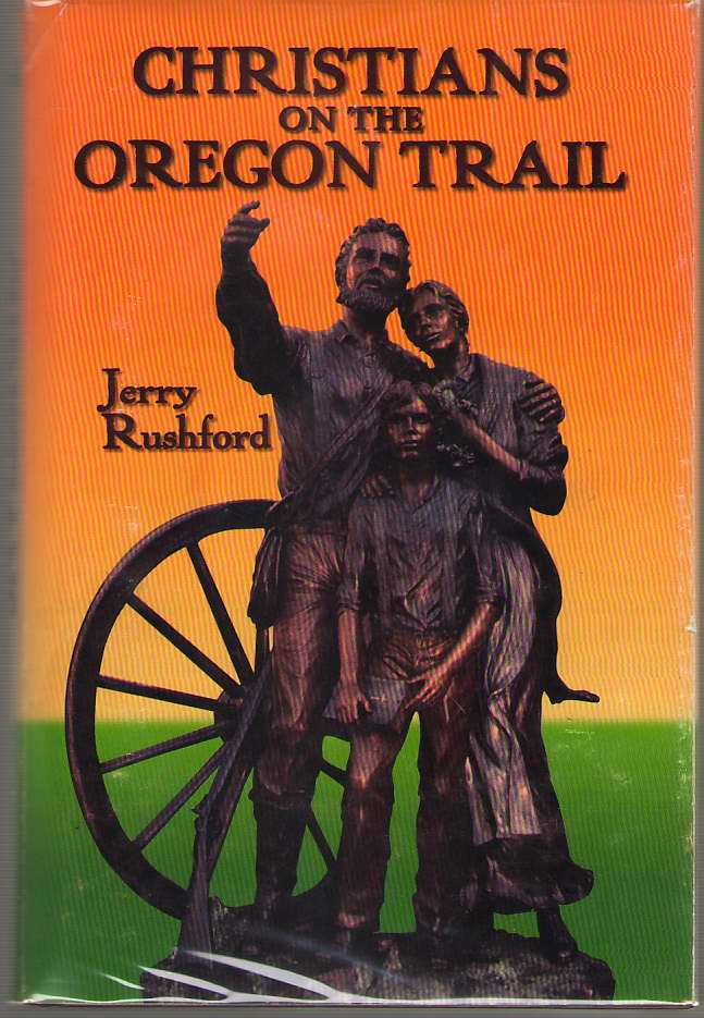 Image for Christians on the Oregon Trail  Churches of Christ and Christian Churches in Early Oregon, 1842-1882