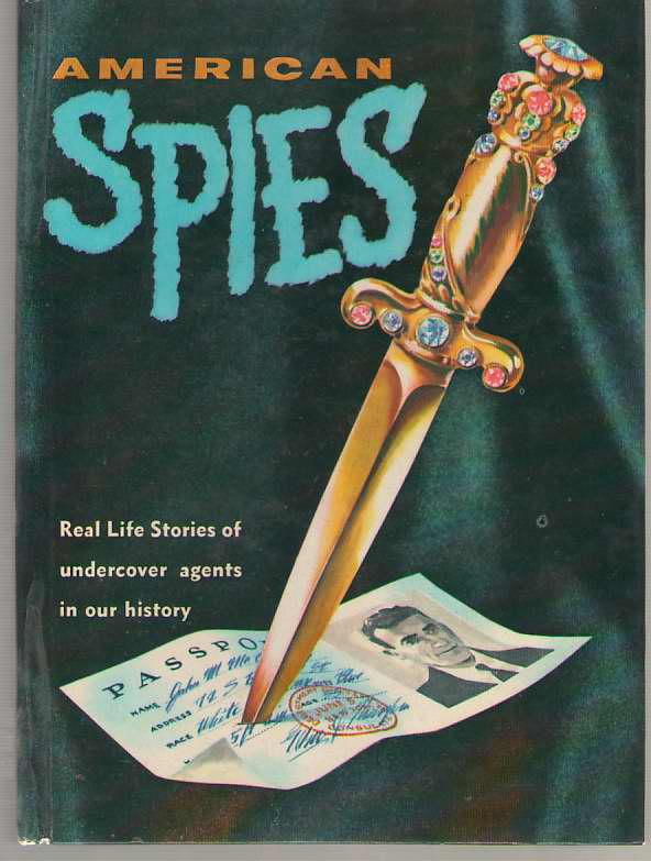 Image for American Spies Real Life Stories of Undercover Agents in Our History