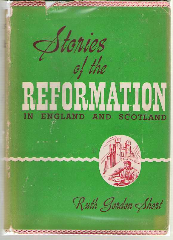 Image for Stories of The Reformation in England and Scotland
