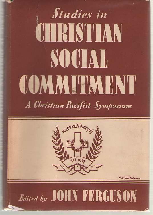 Image for Studies In Christian Social Commitment A Christian Pacifist Symposium