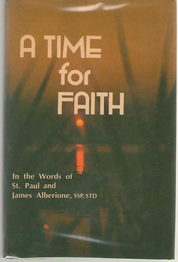 Image for A Time for Faith in the Words of St. Paul  and James Alberione