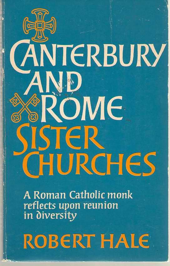 Image for Canterbury And Rome, Sister Churches A Roman Catholic Monk Reflects Upon Reunion in Diversity