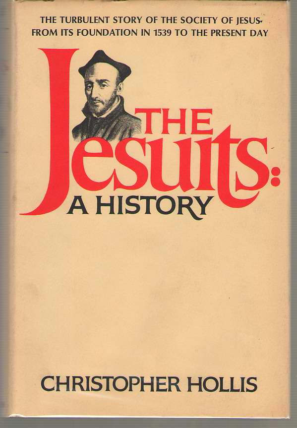 Image for Jesuits: A History The Turbulent Story of the Society of Jesus from its Foundation in 1539 to the Present Day