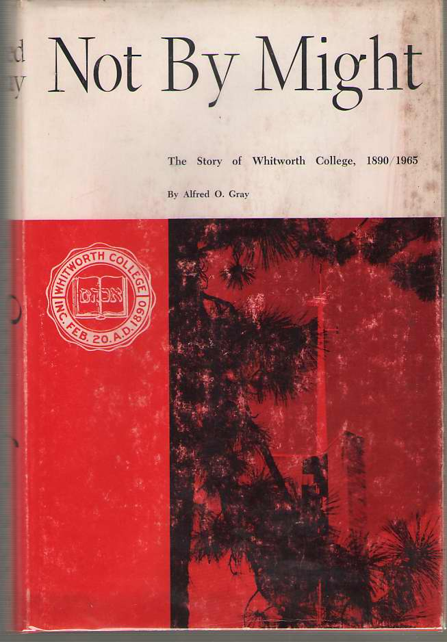 Image for Not By Might The Story of Whitworth College, 1890-1965