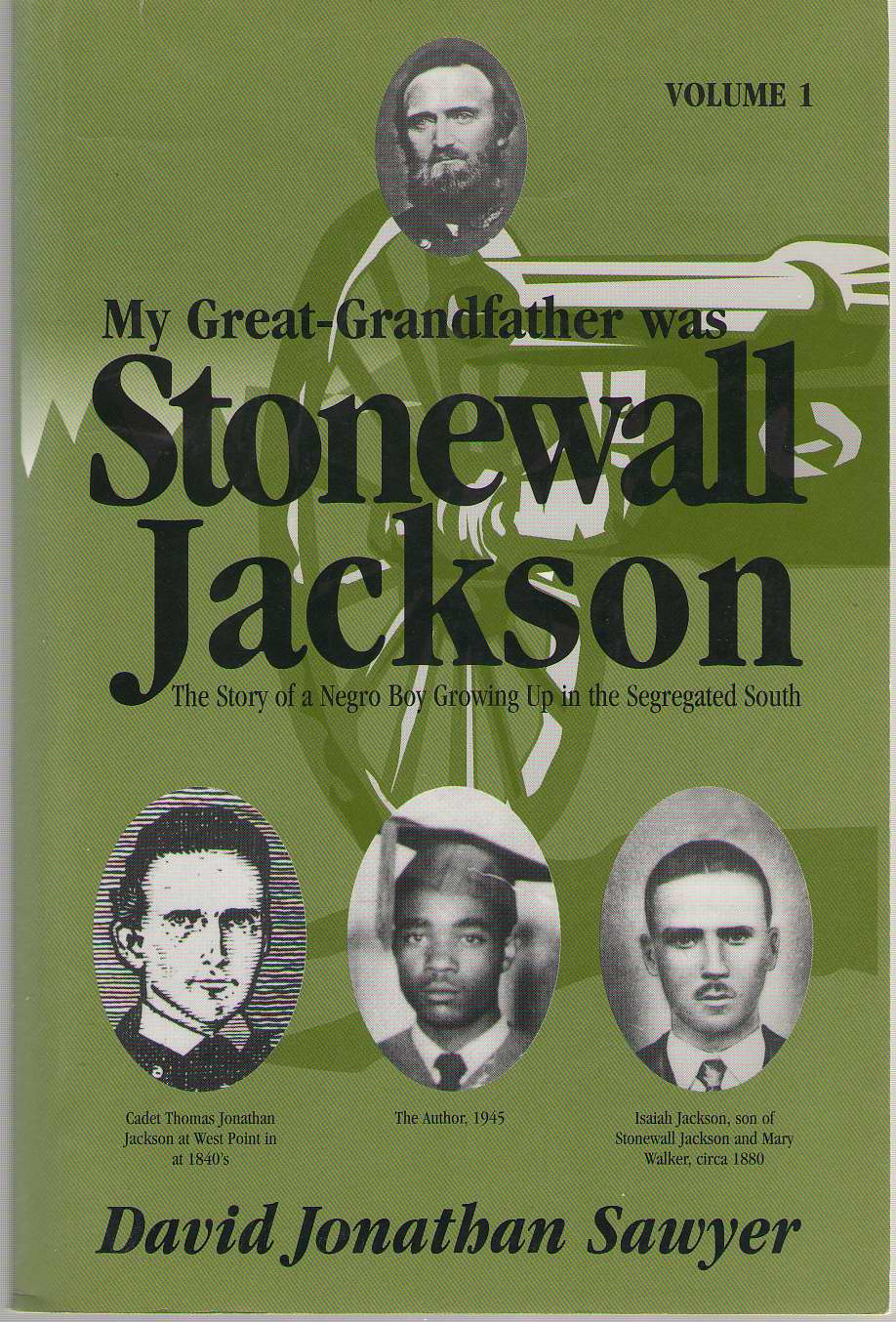 Image for My Great-grandfather Was Stonewall Jackson : The Story Of A Negro Boy Growing Up In The Segregated South (vol 1.)
