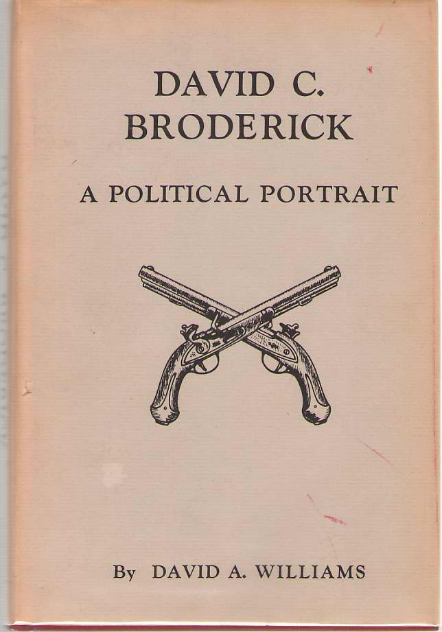 Image for David C. Broderick A Political Portrait