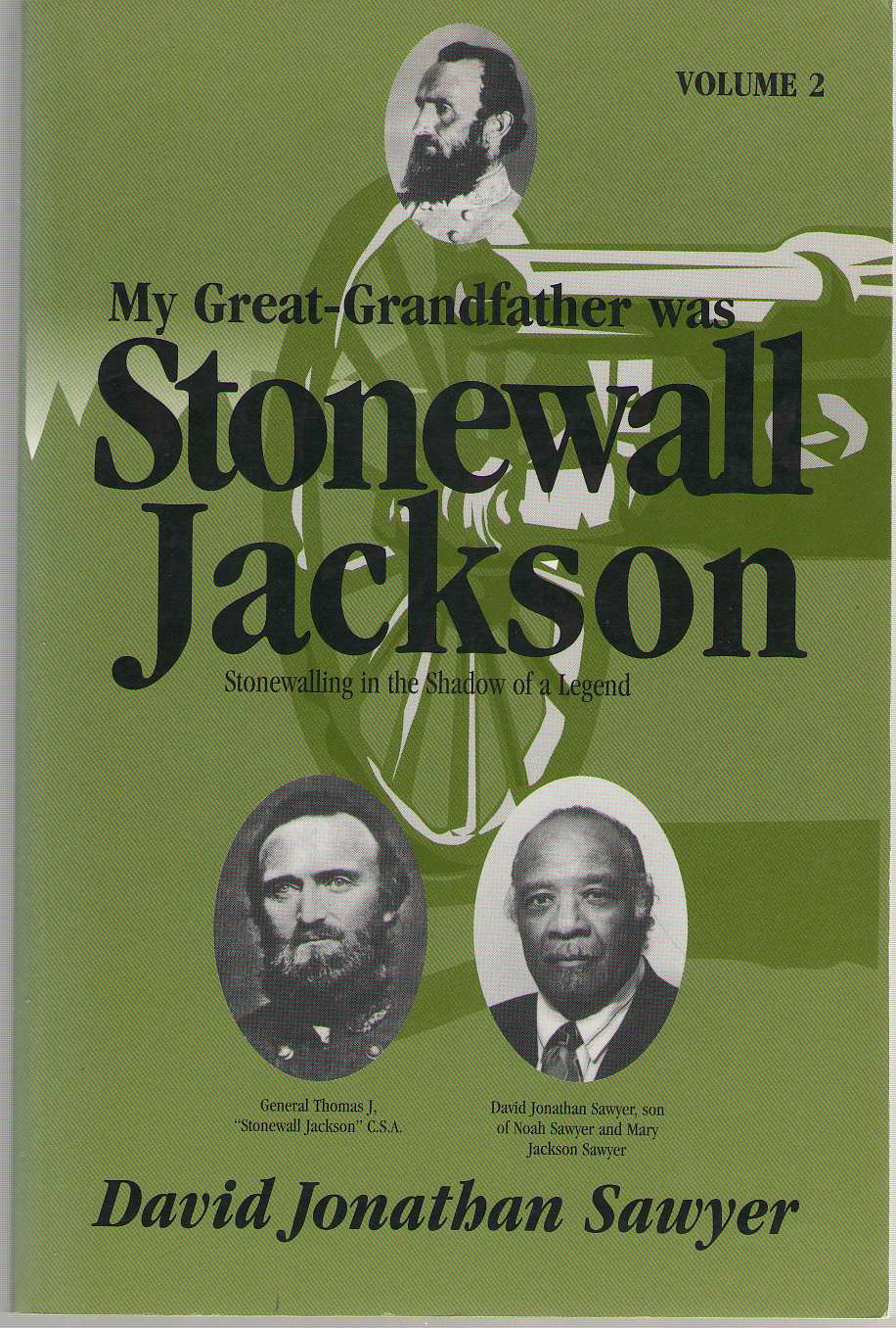 Image for My Great-grandfather Was Stonewall Jackson: Stonewalling In The Shadow Of A Legend (vol. 2)