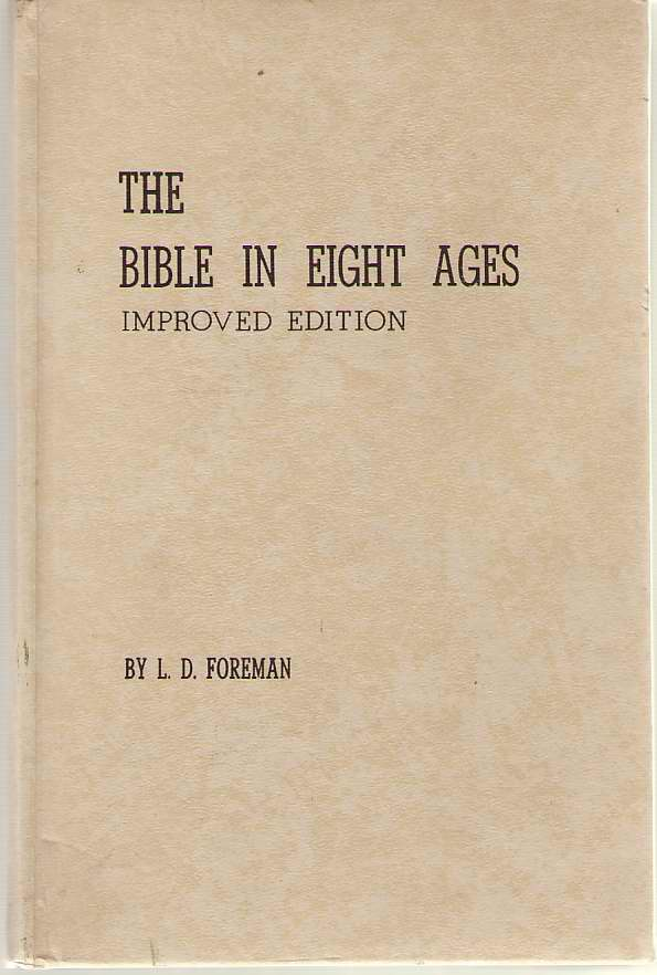 Image for The Bible In Eight Ages A Study of the Bible Divided Arbitrarily Into Eight Dispensations or Periods