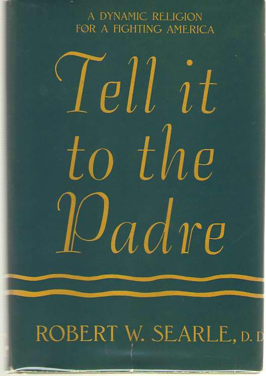 Image for Tell It To The Padre  A Dynamic Religion for a Fighting America