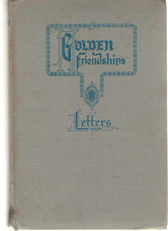Image for Golden Friendships Letters of Friendship, Travel, General Interest