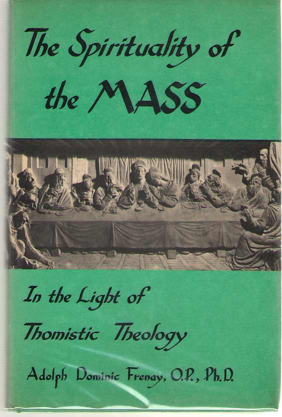 Image for The Spirituality Of The Mass In the Light of Thomistic Theology