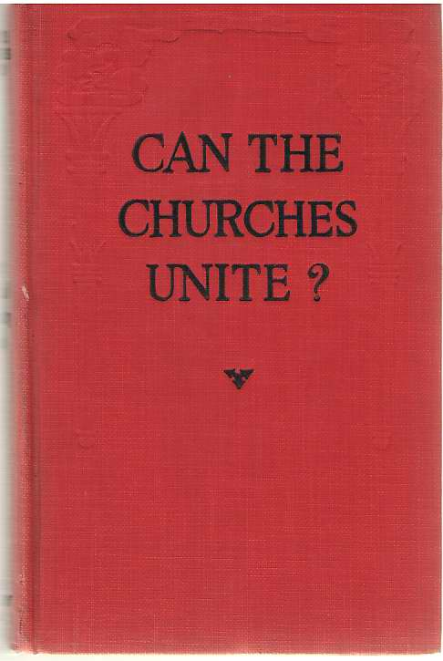 Image for Can The Churches Unite? A Symposium.