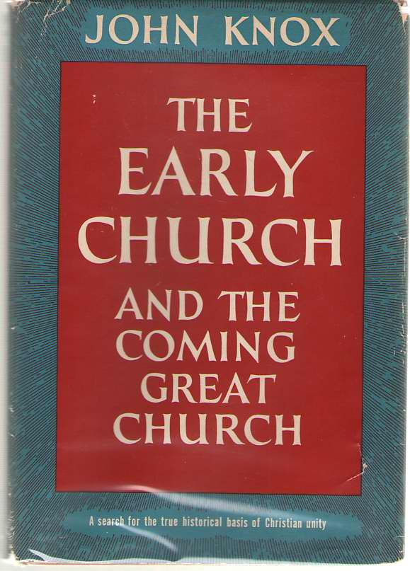 Image for The Early Church And The Coming Great Church A Search for the True Historical Basis of Christian Unity