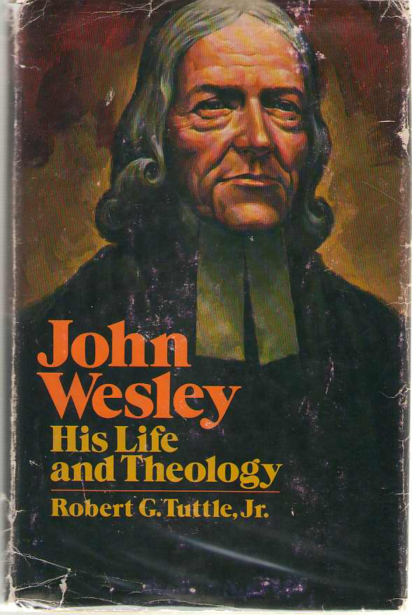 Image for John Wesley His Life and Theology