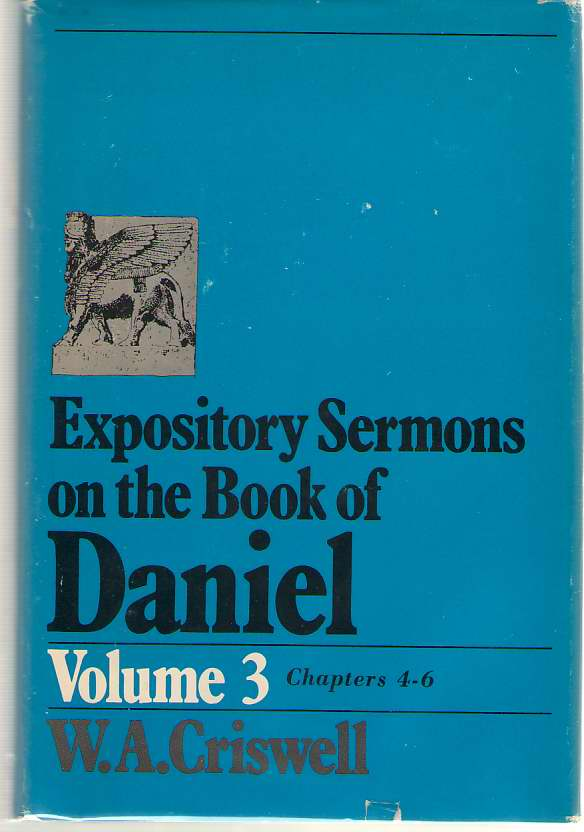 Expository Sermons on the Book of Daniel Volume 3 Chapters IV-VI