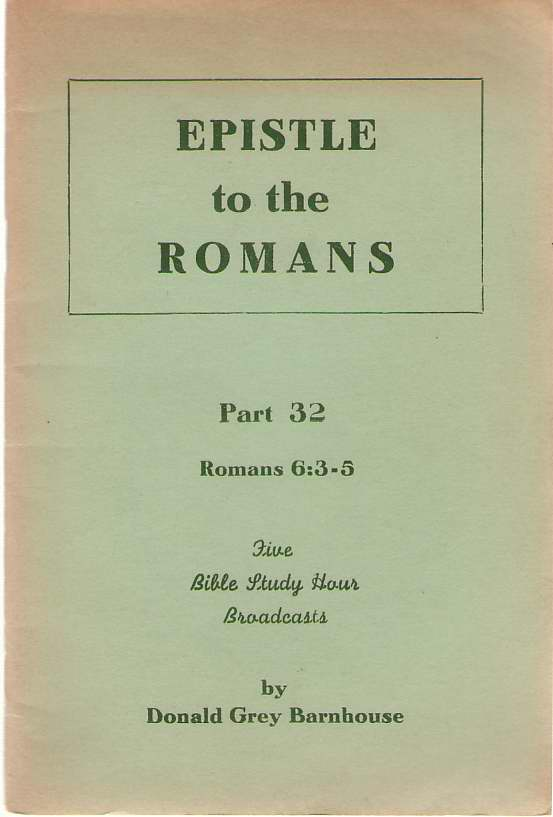 Image for Epistle To The Romans Part 32. Romans 6: 6-5
