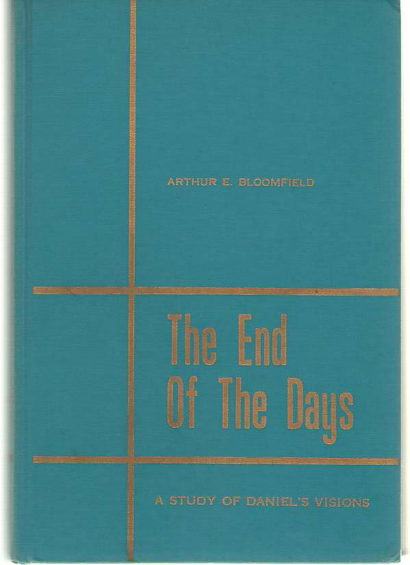 Image for End Of The Days A Study of Daniel's Visions