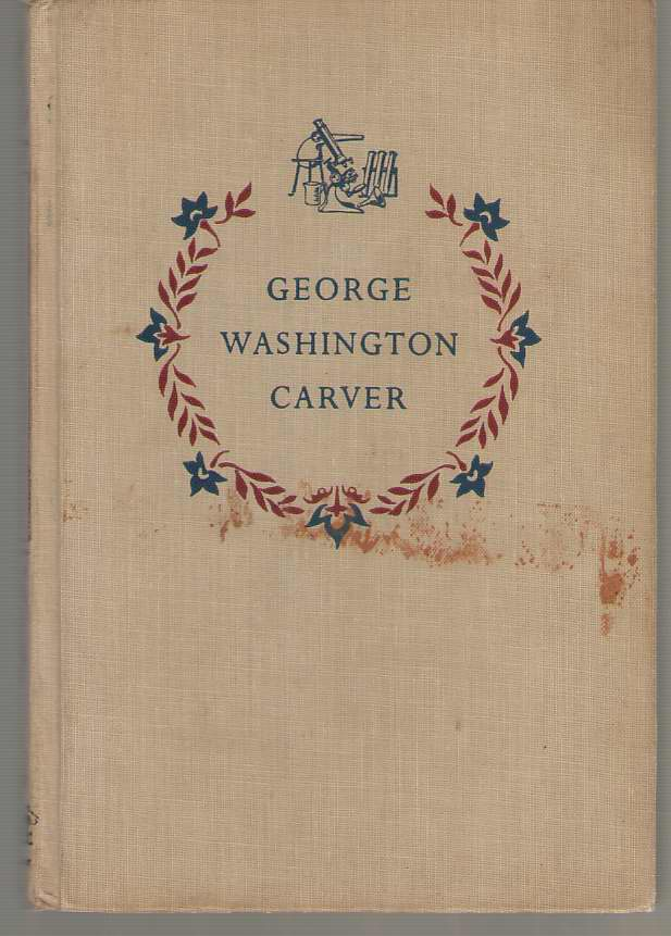 Image for George Washington Carver The Story of a Great American