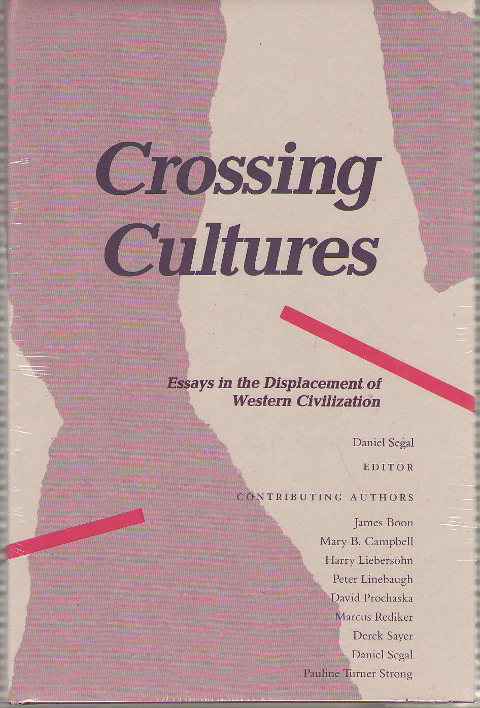 Image for Crossing Cultures Essays in the Displacement of Western Civilization
