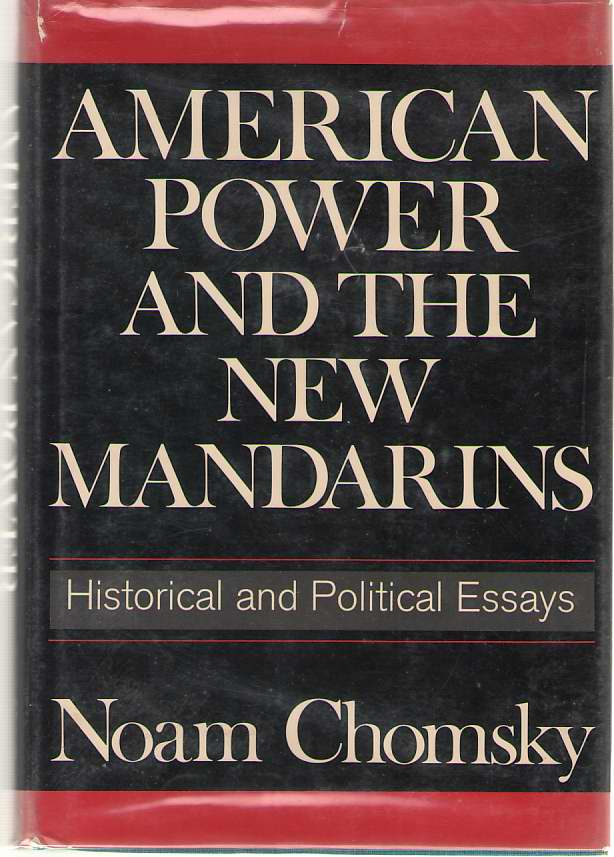 Image for American Power And The New Mandarins  Historical and Political Essays