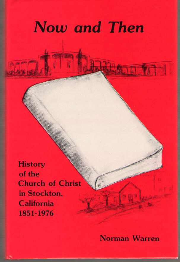 Image for Now and Then  History of the Church of Christ in Stockton California 1851-1976