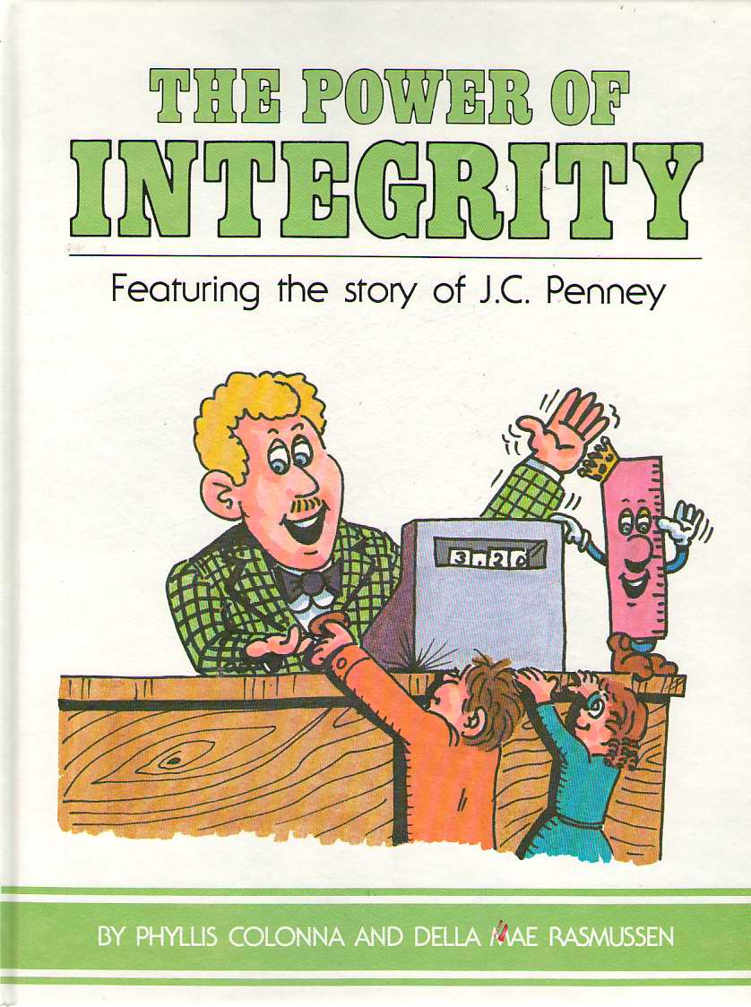 Image for The Power Of Integrity Featuring the Story of J. C. Penney