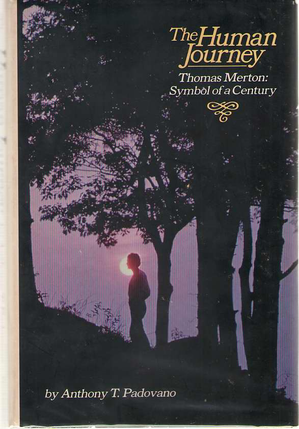 Image for The Human Journey  Thomas Merton, Symbol of a Century