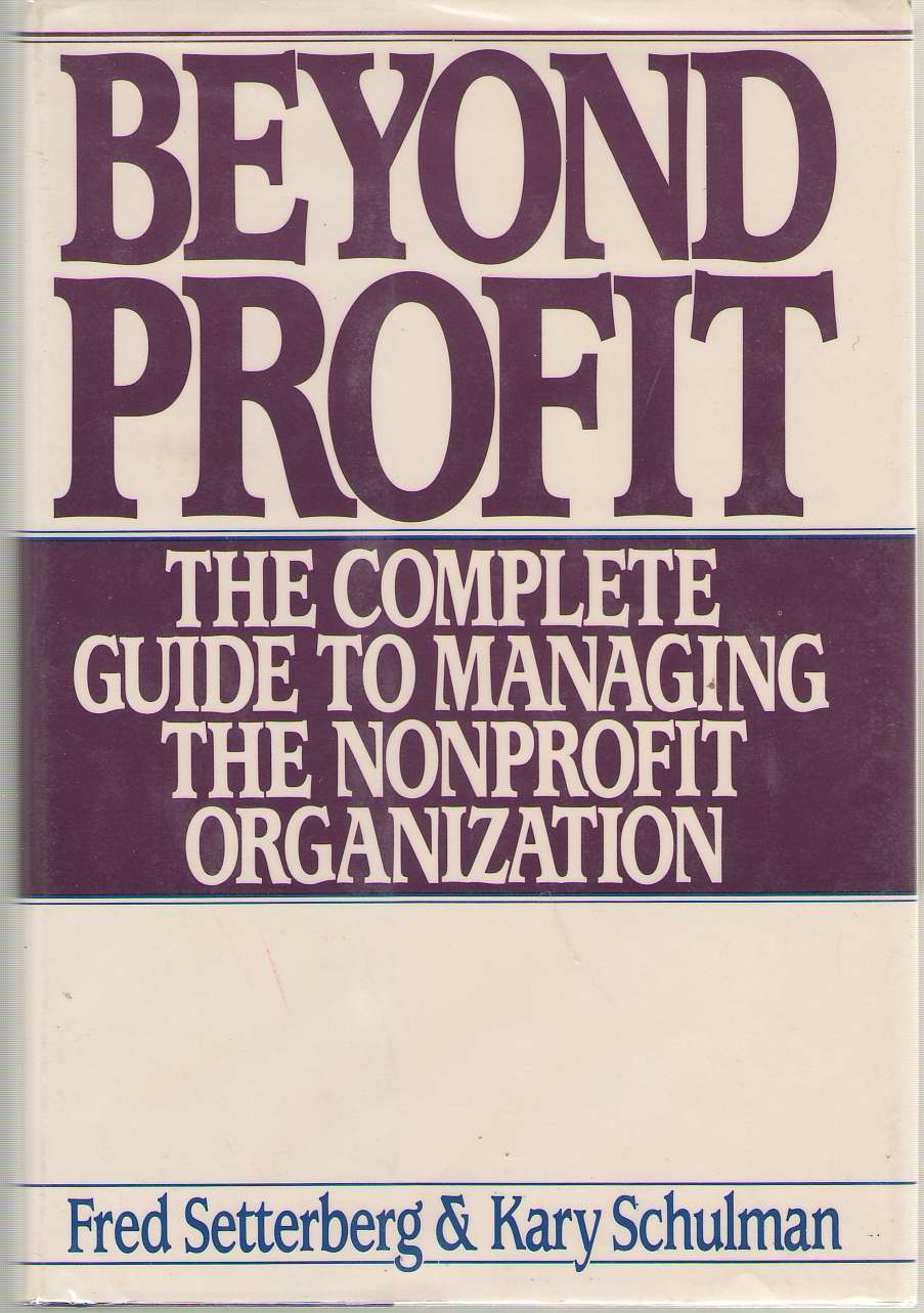 Image for Beyond Profit The Complete Guide to Managing the Non-Profit Organization