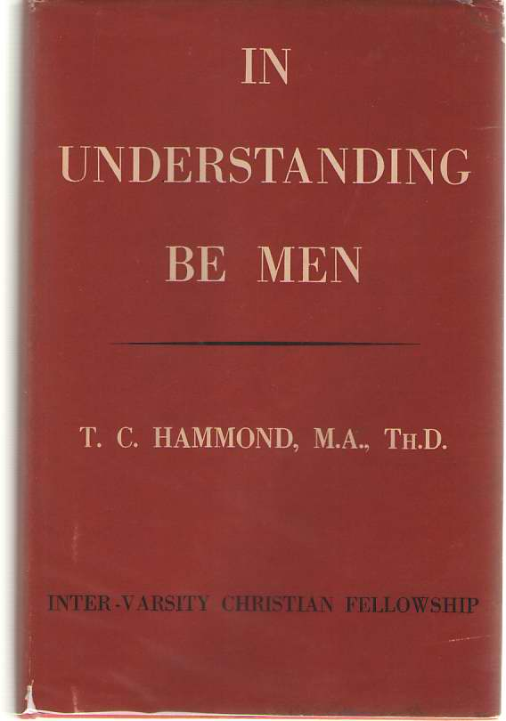 Image for In Understanding Be Men A Handbook on Christian Doctrine for Non-Theological Students