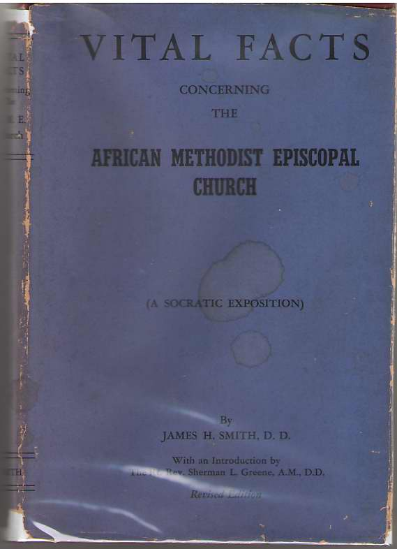 Image for Vital Facts Concerning The African Methodist Episcopal Church Its Origins, Doctrines, Government, Usages, Polity, Progress